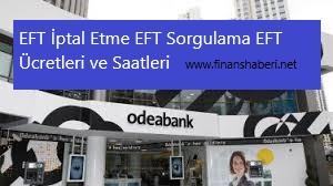 OdeaBank EFT Ücretleri ve Saatleri