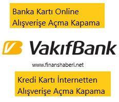 Vakıfbank Online Alışveriş Açma Kapama