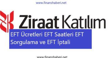 Ziraat Katılım EFT Ücretleri Ve Saatleri 2020