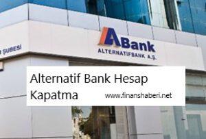 Alternatif Bank Hesap Kapatma