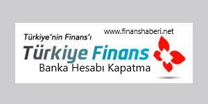 Türkiye Finans Banka Hesabı Kapatma