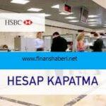 HSBC Hesap Kapatma