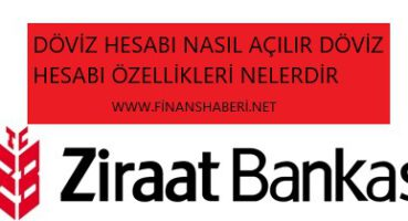 ZİRAAT Bankası Döviz Hesabı Nasıl Açılır