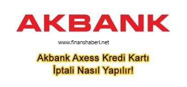 Akbank Axess Kredi Kartı İptali