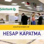 sekerbank-hesap-kapatma