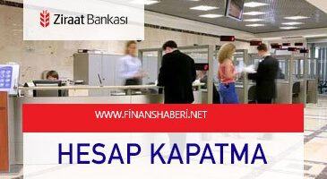 ZİRAAT BANKASI HESAP KAPATMA