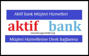 Aktifbank Müşteri Hizmetleri