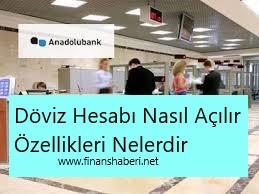 Anadolubank Döviz Hesabı Nasıl Açılır