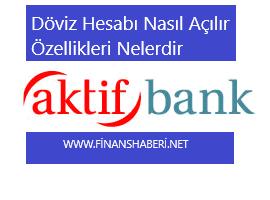 Aktif Bank Döviz Hesabı Nasıl Açılır