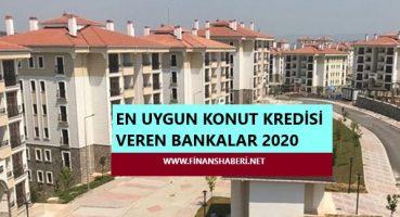 En Uygun Konut Kredisi Veren Bankalar 2020