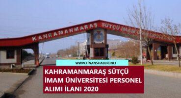 Kahramanmaraş Sütçü İmam Üniversitesi 2020 Personel Alımı