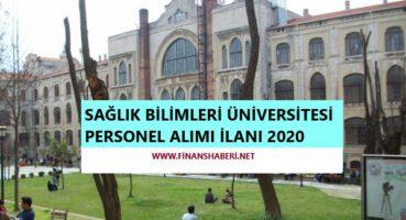 Sağlık Bilimleri Üniversitesi 2020 Personel Alımı