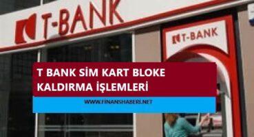 T BANK Sim Kart Bloke Kaldırma
