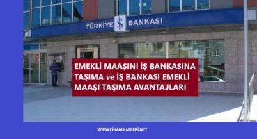 EMEKLİ MAAŞINI İŞ BANKASI'NA TAŞIMA 2020