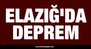 ELAZIĞ DEPREM SON DAKİKA