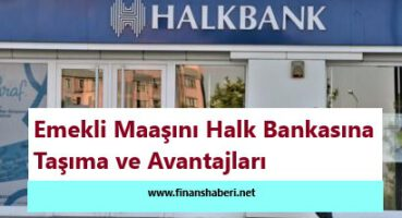 EMEKLİ MAAŞINI HALK BANKASI' NA TAŞIMA 2020
