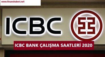 ICBC Bank Çalışma Saatleri 2020