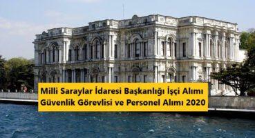 Milli Saraylar İdaresi Başkanlığı 2020 Personel Alımı
