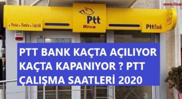 PTT BANK ÇALIŞMA SAATLERİ 2020