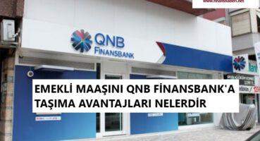 Emekli Maaşını QNB Finansbank'a Taşıma 2020