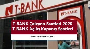 T BANK Çalışma Saatleri 2020