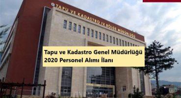 Tapu ve Kadastro Genel Müdürlüğü 2020 Personel Alımı