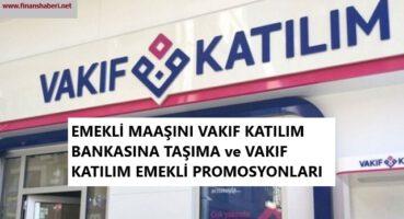 EMEKLİ MAAŞINI VAKIF KATILIM BANKASI' NA TAŞIMA 2020