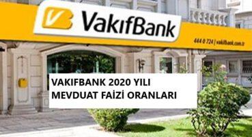 Vakıfbank 2020 Mevduat Faizi Oranları