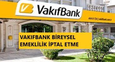 VAKIFBANK BES İPTAL ETME