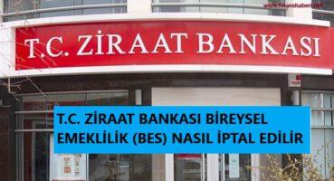 ZİRAAT BANKASI BES İPTAL ETME
