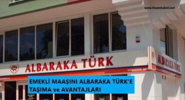 EMEKLİ MAAŞINI ALBARAKA TÜRK' E TAŞIMA 2020