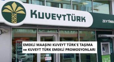 EMEKLİ MAAŞINI KUVEYT TÜRK' E TAŞIMA 2020