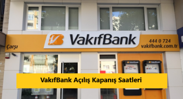Vakıfbank Çalışma Saatleri 2021