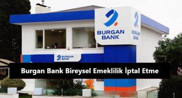 Burgan Bank Bireysel Emeklilik İptali