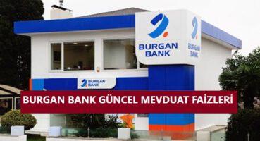 BURGAN BANK 2020 MEVDUAT FAİZLERİ