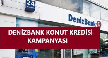 Denizbank Konut Kredisi Kampanyası 2020