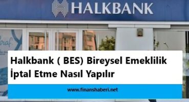 Halkbank Bireysel Emeklilik İptal Etme