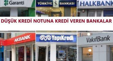 Düşük Kredi Notuna Hangi Bankalar Kredi Verir 2020