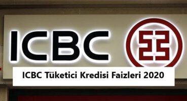 ICBC BANK TÜKETİCİ KREDİSİ FAİZLERİ 2020