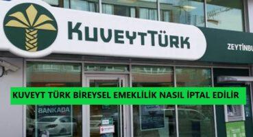Kuveyt Türk Bireysel Emeklilik İptal Etme