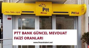 PTT BANK 2020 MEVDUAT FAİZİ ORANLARI