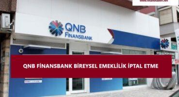 QNB FİNANSBANK BİREYSEL EMEKLİLİK İPTALİ