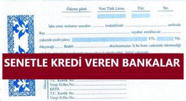 SENETLE KREDİ VEREN BANKALAR 2020