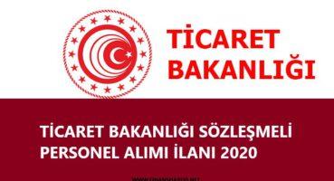 TİCARET BAKANLIĞI SÖZLEŞMELİ PERSONEL ALIMI 2020