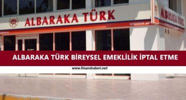 ALBARAKA TÜRK BİREYSEL EMEKLİLİK İPTALİ