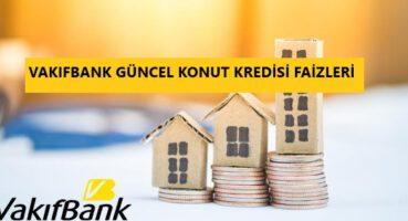 Vakıfbank Konut Kredisi 2020
