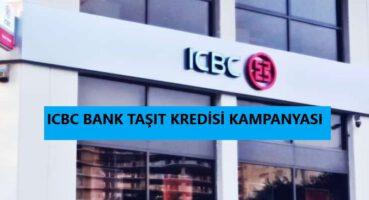 ICBC Taşıt Kredisi Kampanyası 2020