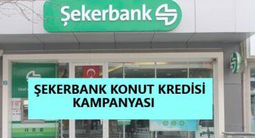 Şekerbank Konut Kredisi Kampanyası2020