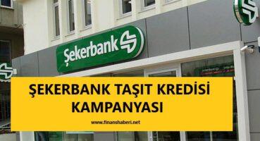 Şekerbank 2020 Taşıt Kredisi Kampanyası