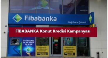 FİBABANKA Konut Kredisi Kampanyası 2020